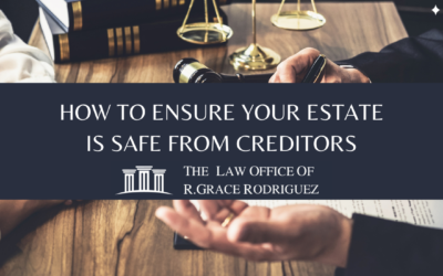 4 Steps to Take to Ensure Your Estate is Safe from Creditors