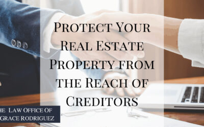 Protect Your Real Estate Property from the Reach of Creditors
