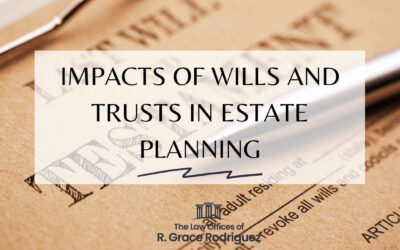 Impacts of Wills and Trusts in Estate Planning